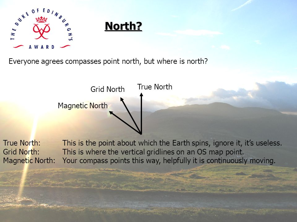 North Everyone agrees compasses point north, but where is north
