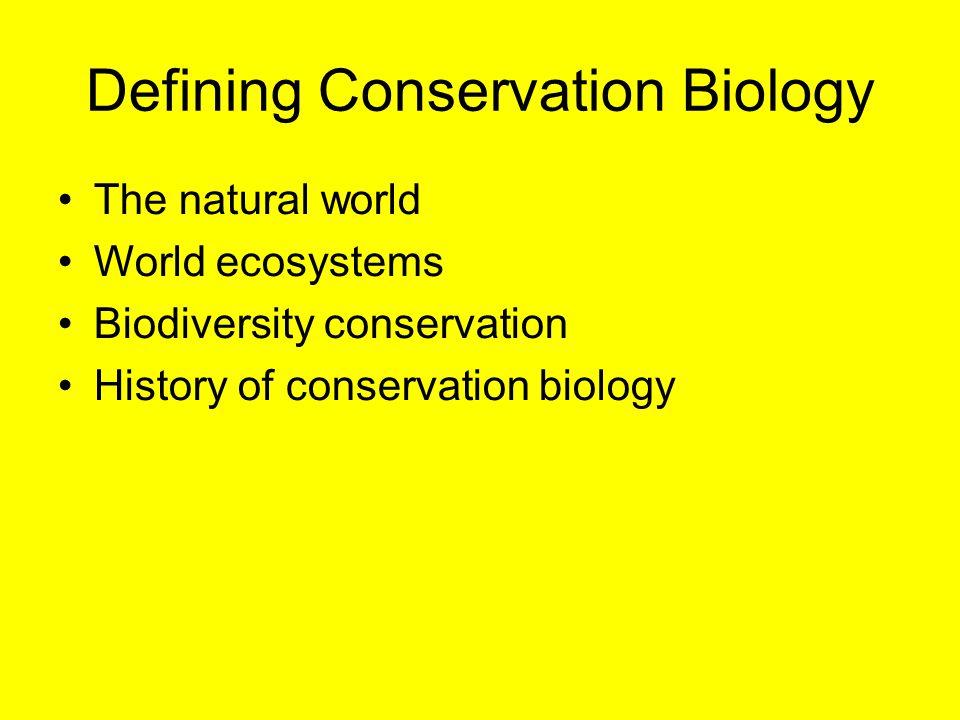 Defining Conservation Biology