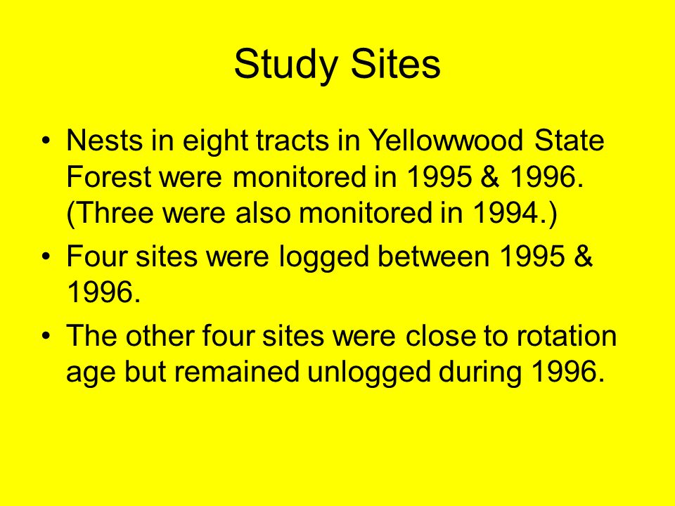 Study Sites Nests in eight tracts in Yellowwood State Forest were monitored in 1995 & 1996. (Three were also monitored in 1994.)
