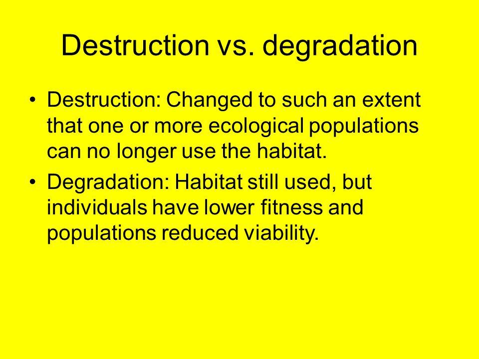 Destruction vs. degradation