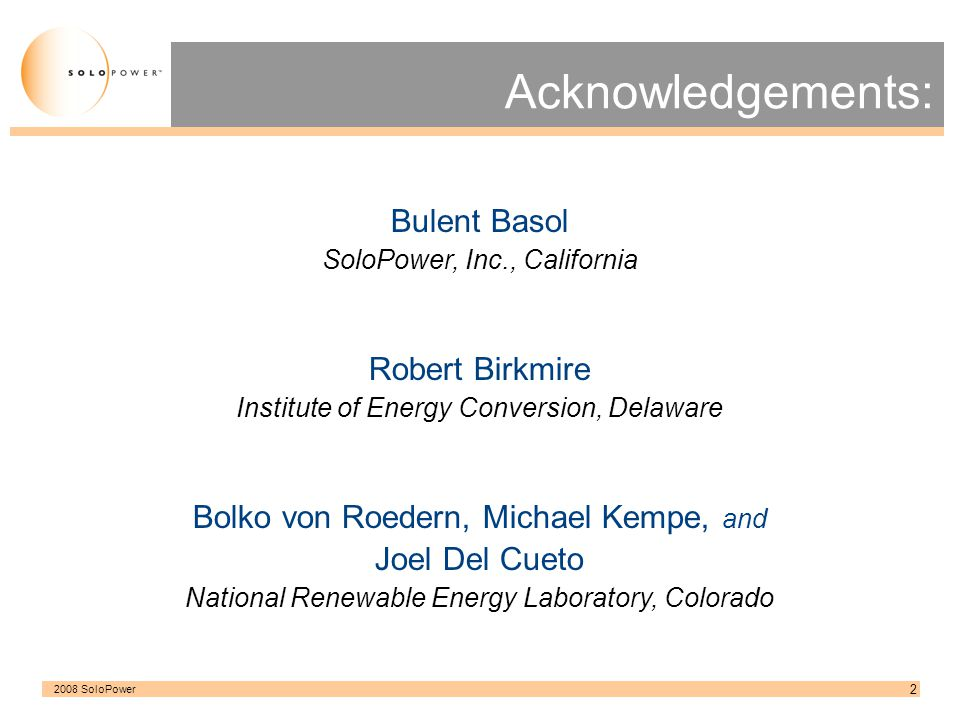 Acknowledgements: Bulent Basol Robert Birkmire