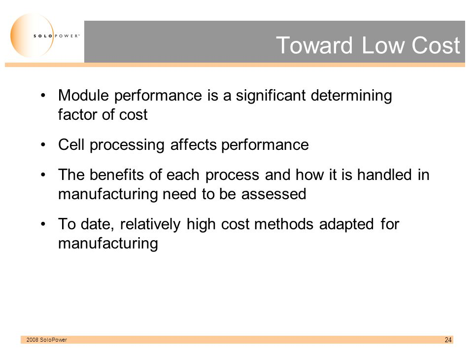 Toward Low Cost Module performance is a significant determining factor of cost. Cell processing affects performance.