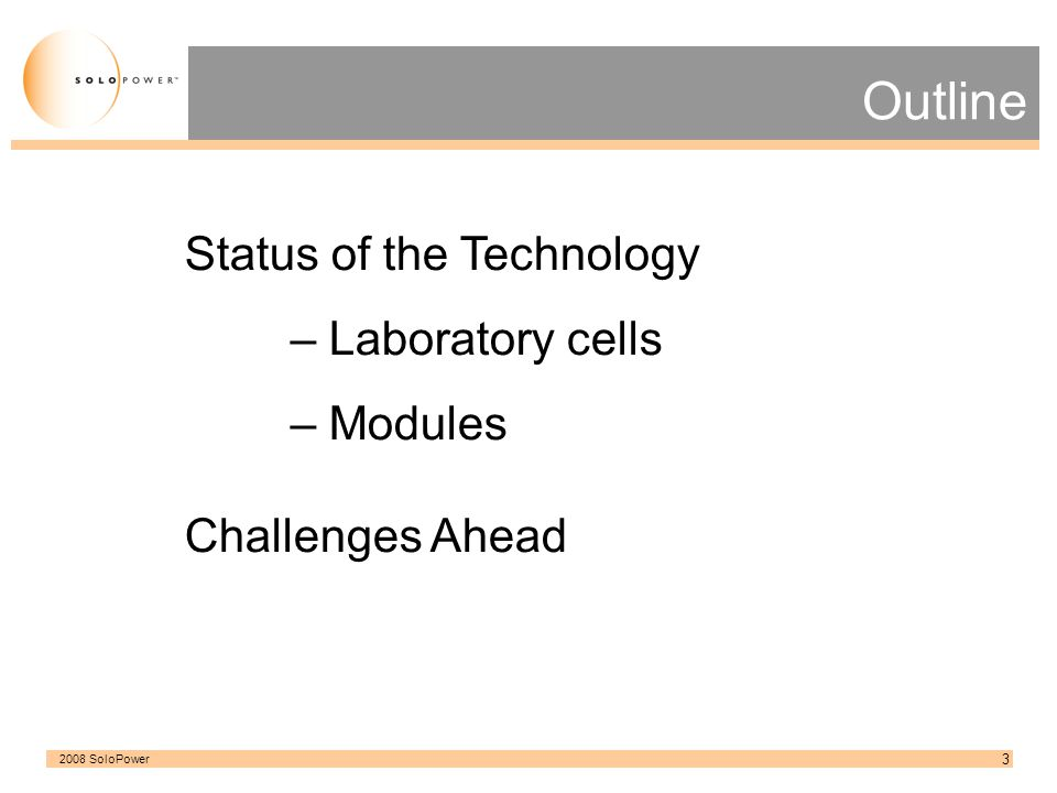 Outline Status of the Technology – Laboratory cells – Modules