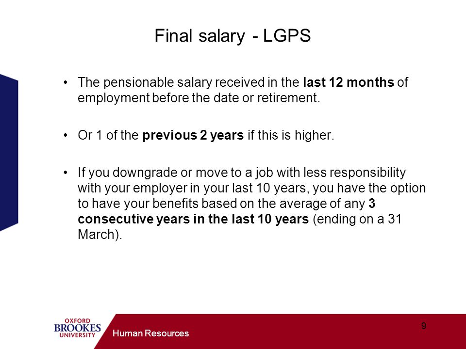 Final salary - LGPS The pensionable salary received in the last 12 months of employment before the date or retirement.
