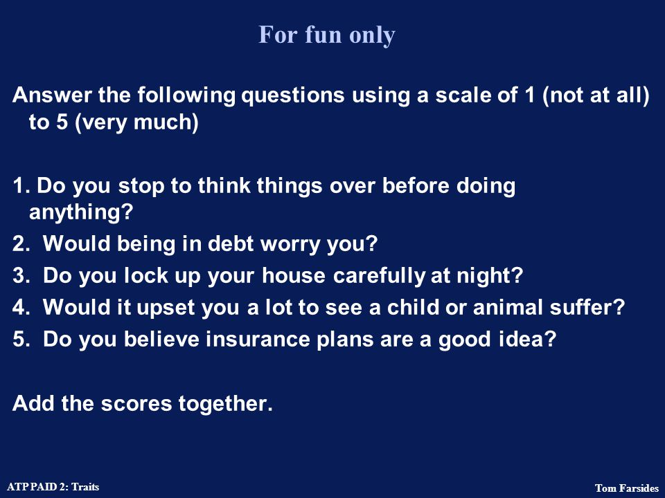 For fun only Answer the following questions using a scale of 1 (not at all) to 5 (very much)