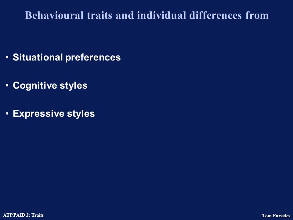Behavioural traits and individual differences from