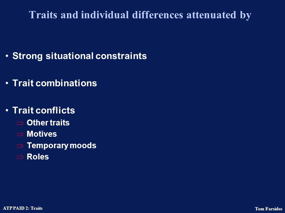 Traits and individual differences attenuated by