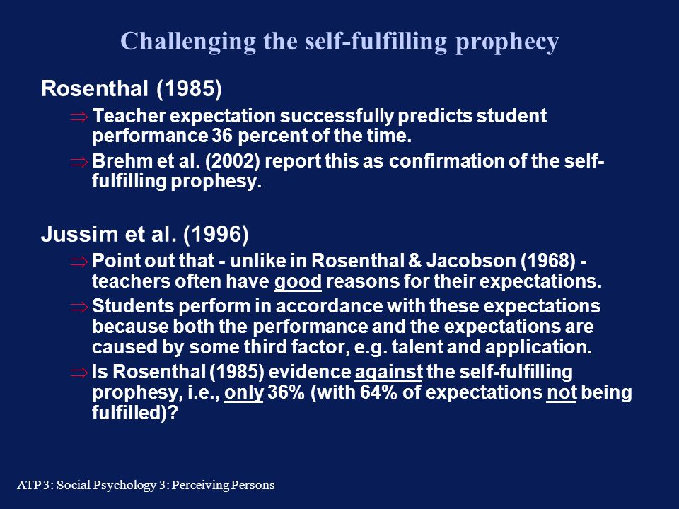 Challenging the self-fulfilling prophecy