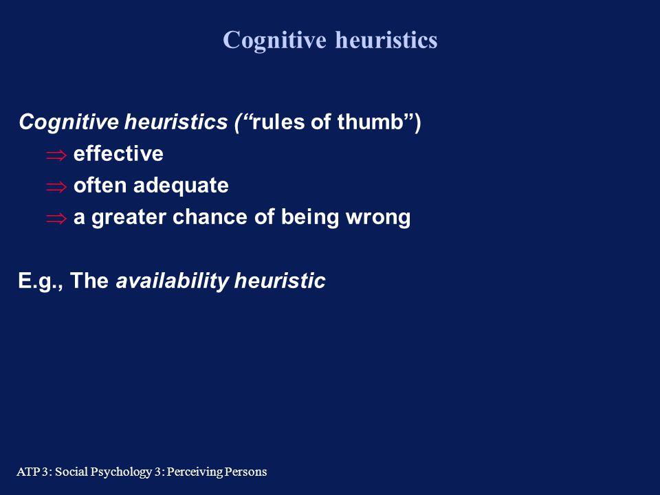 Cognitive heuristics Cognitive heuristics ( rules of thumb ) effective