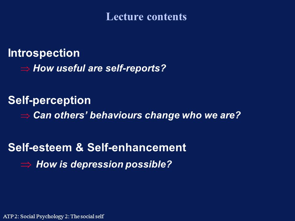Self-esteem & Self-enhancement How is depression possible