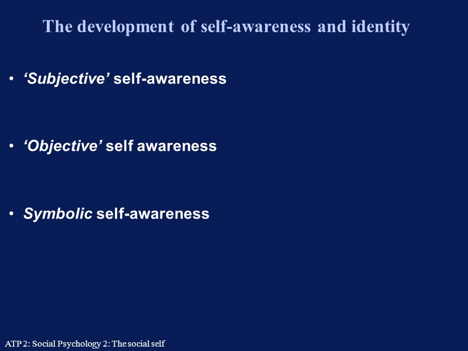 The development of self-awareness and identity