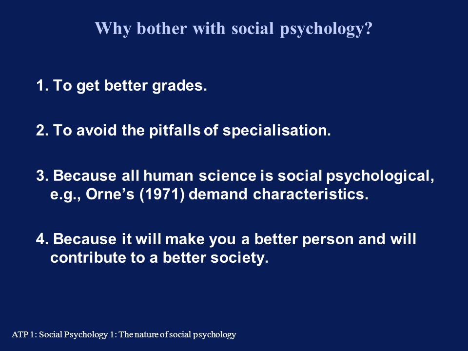 Why bother with social psychology