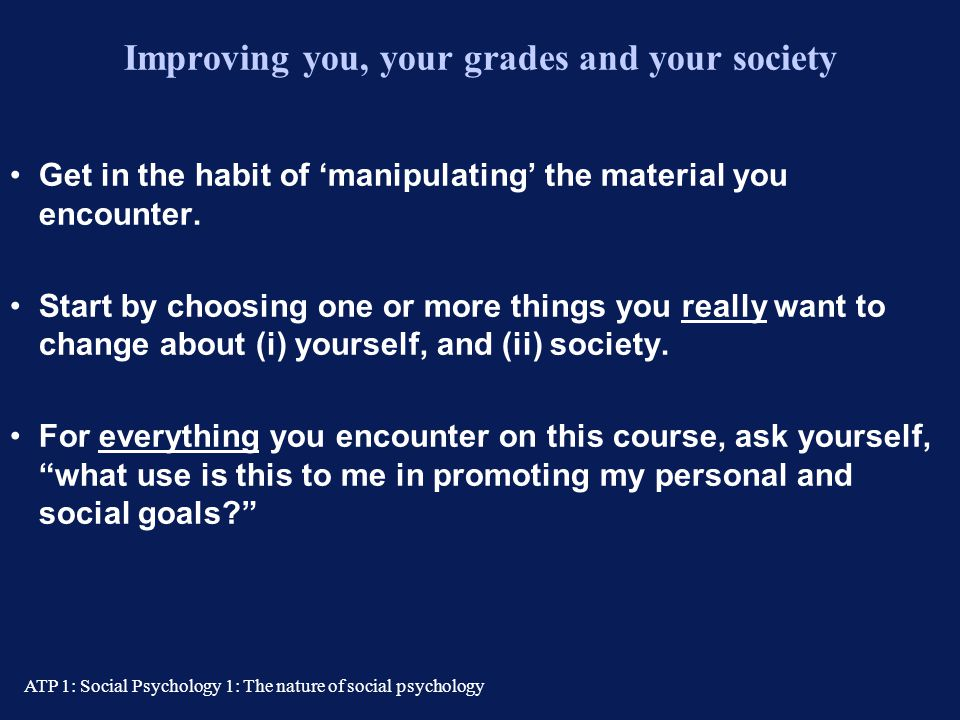 Improving you, your grades and your society