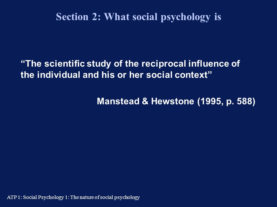 Section 2: What social psychology is