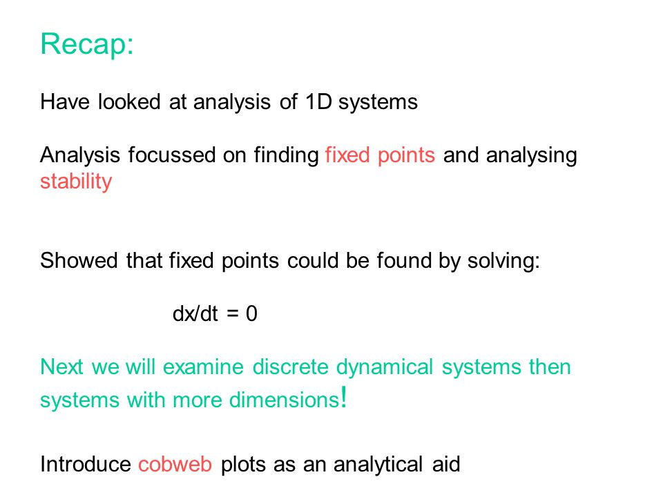 Recap: Have looked at analysis of 1D systems