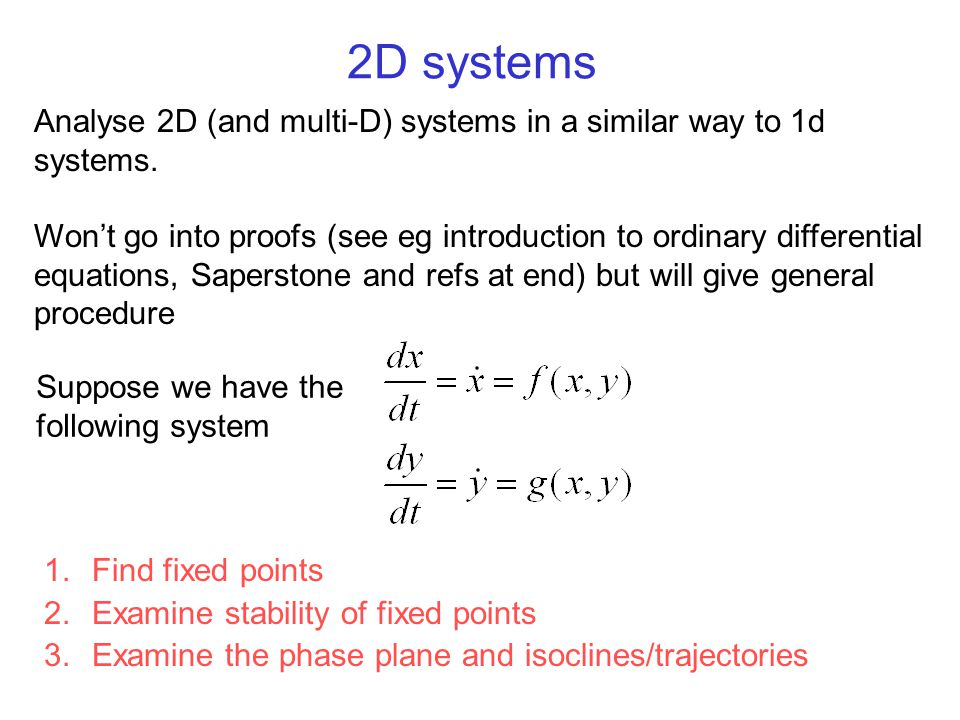 2D systems Analyse 2D (and multi-D) systems in a similar way to 1d systems.