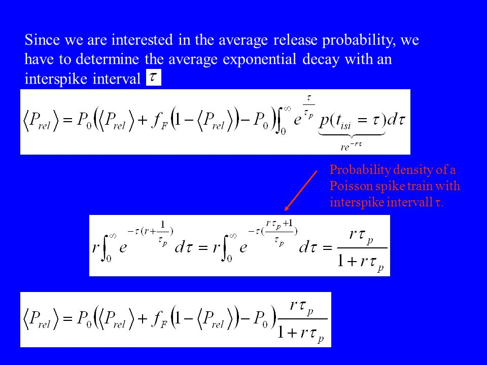 Since we are interested in the average release probability, we