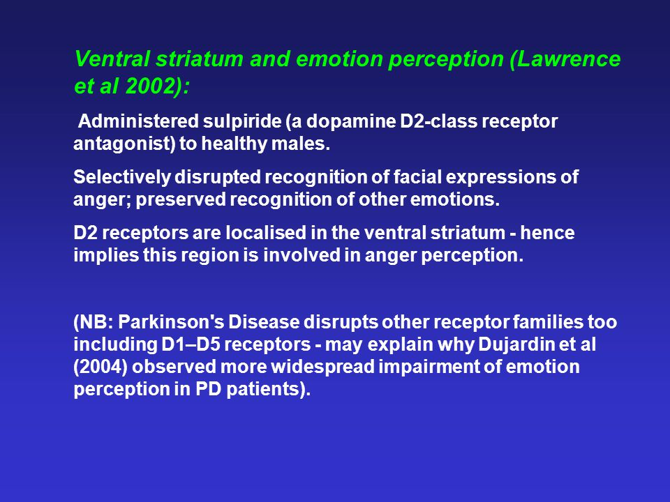 Ventral striatum and emotion perception (Lawrence et al 2002):