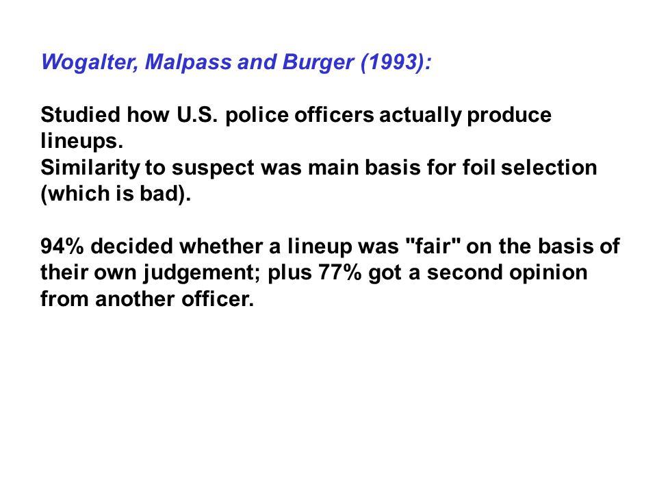 Wogalter, Malpass and Burger (1993):