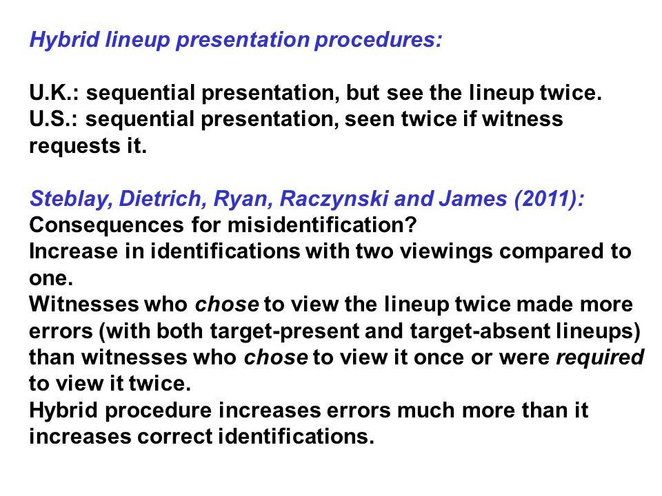 Hybrid lineup presentation procedures: