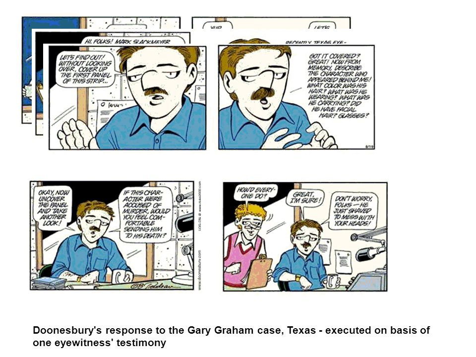 Doonesbury s response to the Gary Graham case, Texas - executed on basis of one eyewitness testimony