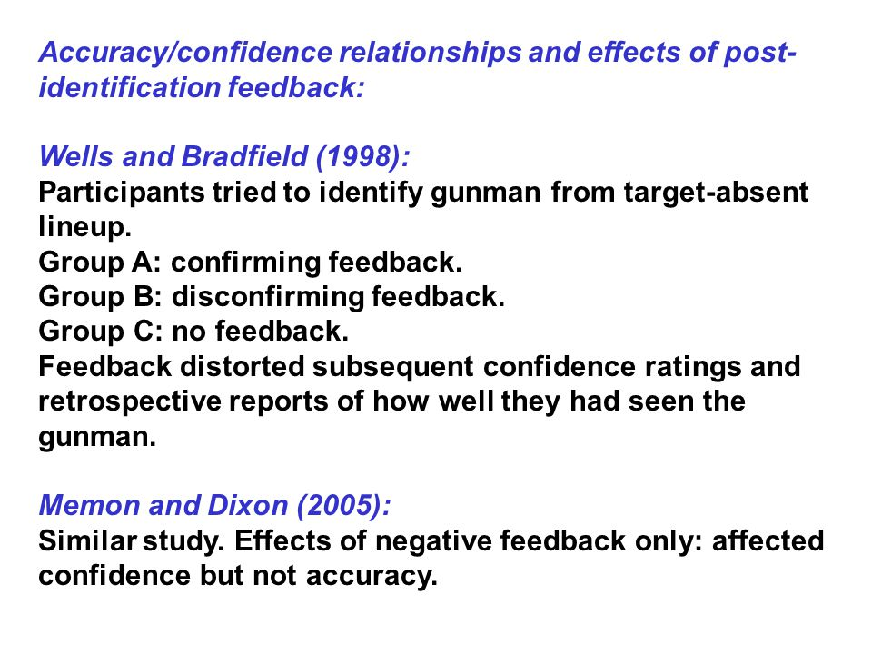 Accuracy/confidence relationships and effects of post-identification feedback:
