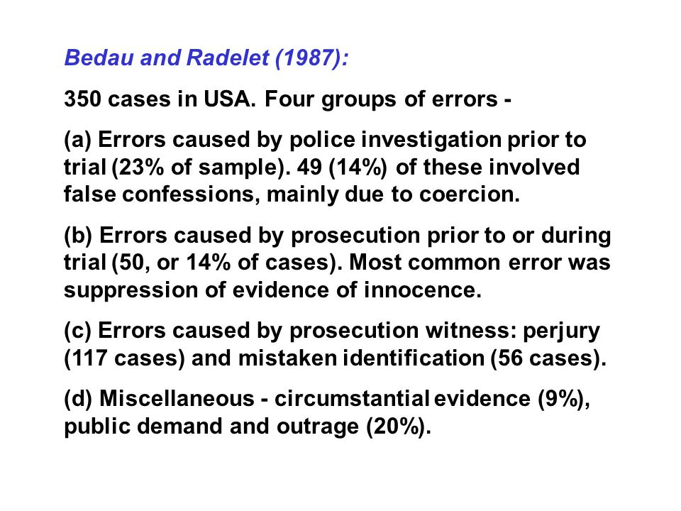 Bedau and Radelet (1987): 350 cases in USA. Four groups of errors -