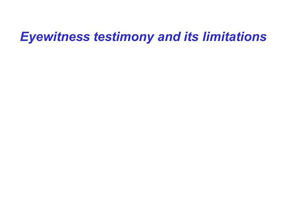 Eyewitness testimony and its limitations