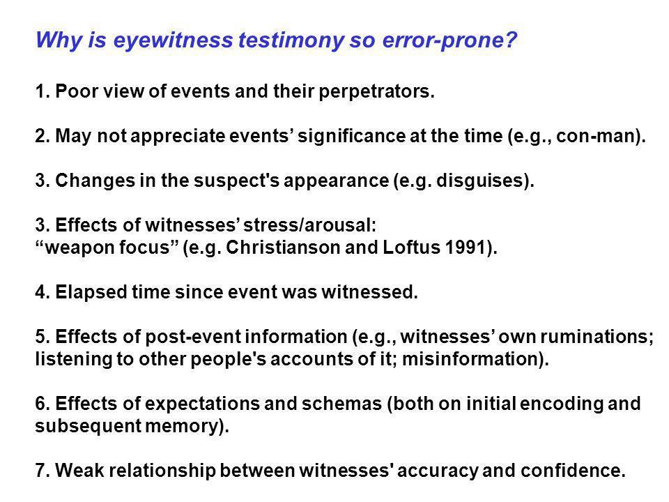 Why is eyewitness testimony so error-prone