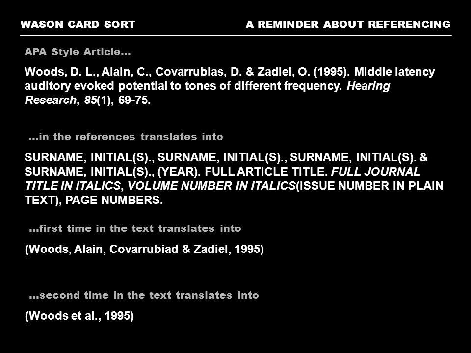 (Woods, Alain, Covarrubiad & Zadiel, 1995)
