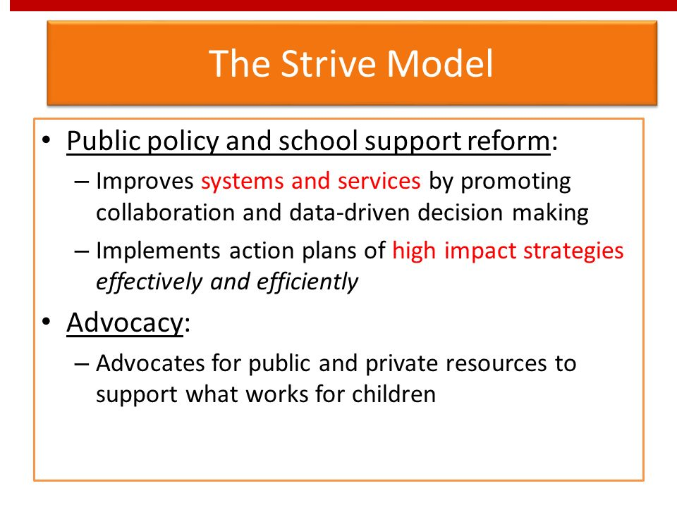 The Strive Model Public policy and school support reform: Advocacy: