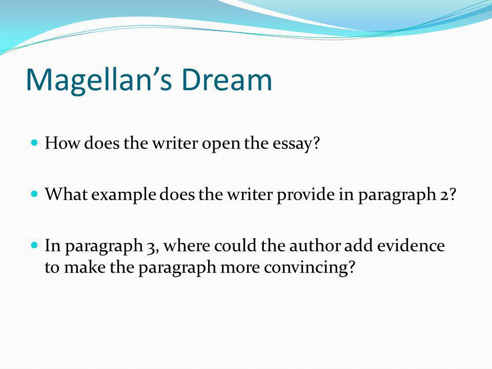 Magellan's Dream How does the writer open the essay