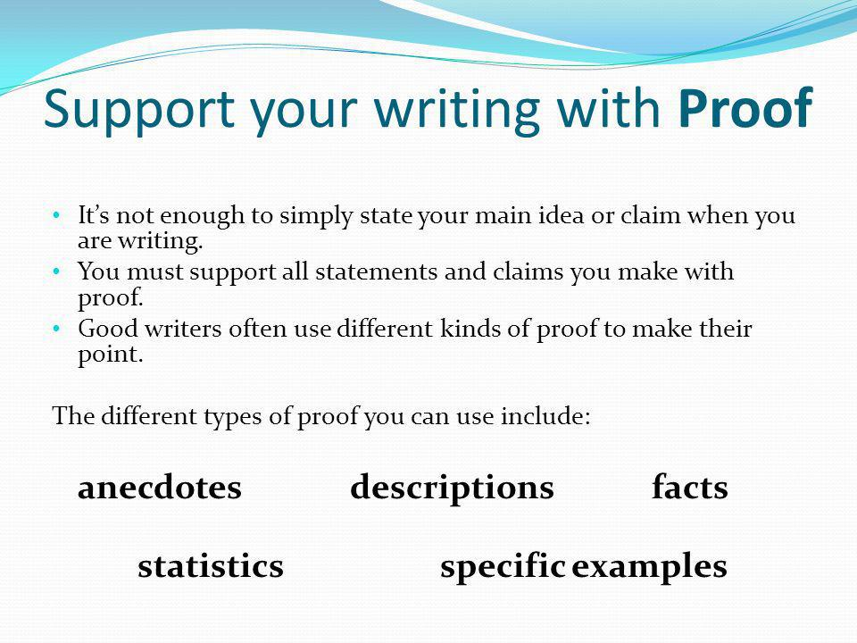 Support your writing with Proof