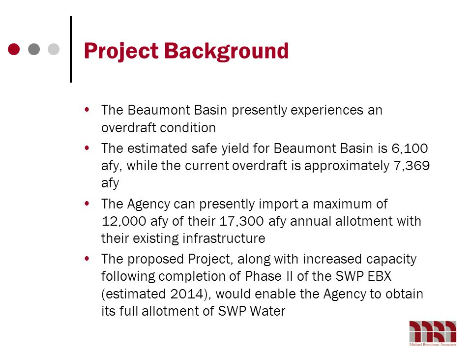 Project Background The Beaumont Basin presently experiences an overdraft condition.