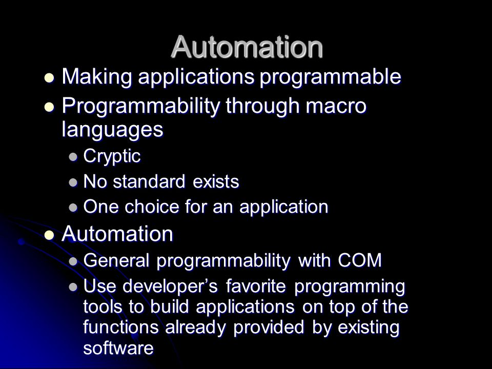 Automation Making applications programmable