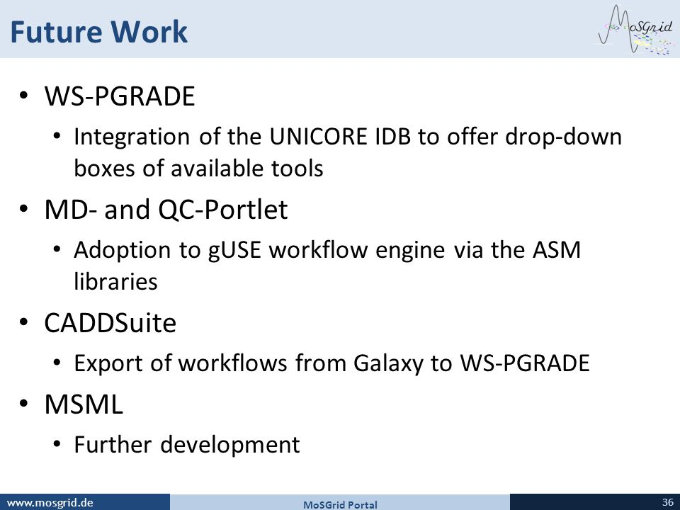 Future Work WS-PGRADE MD- and QC-Portlet CADDSuite MSML