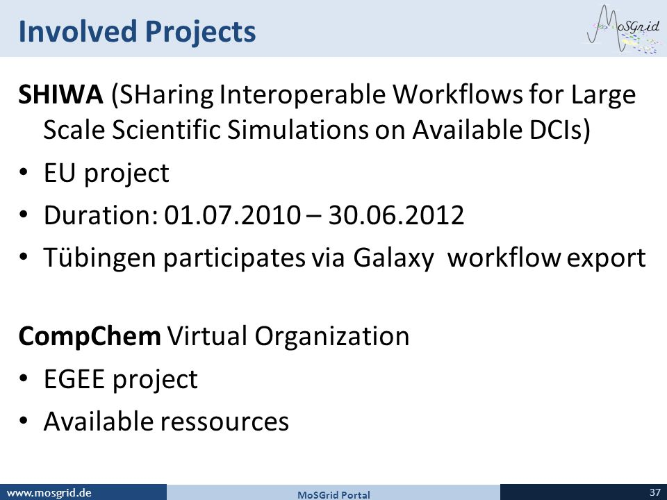 Involved Projects SHIWA (SHaring Interoperable Workflows for Large Scale Scientific Simulations on Available DCIs)