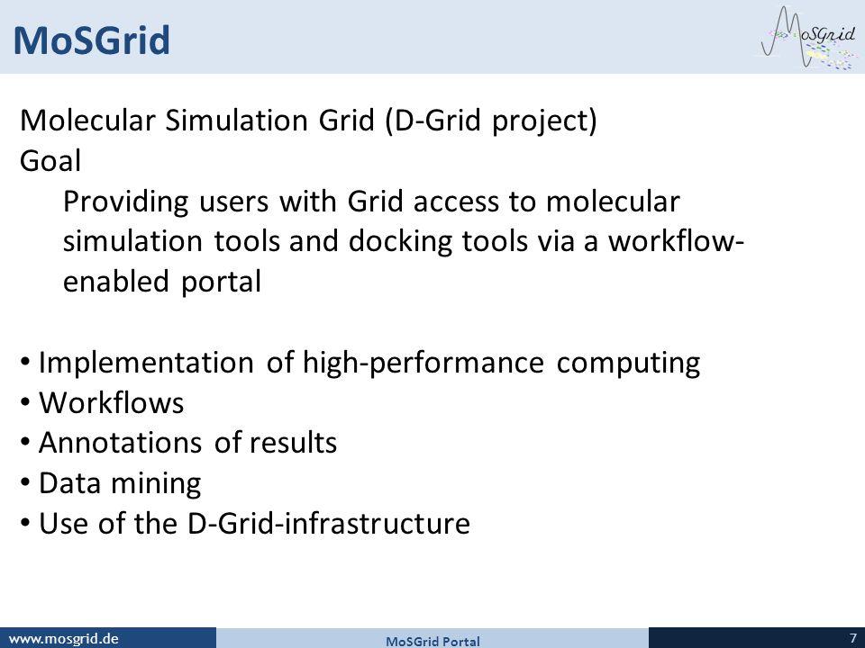 MoSGrid Molecular Simulation Grid (D-Grid project) Goal