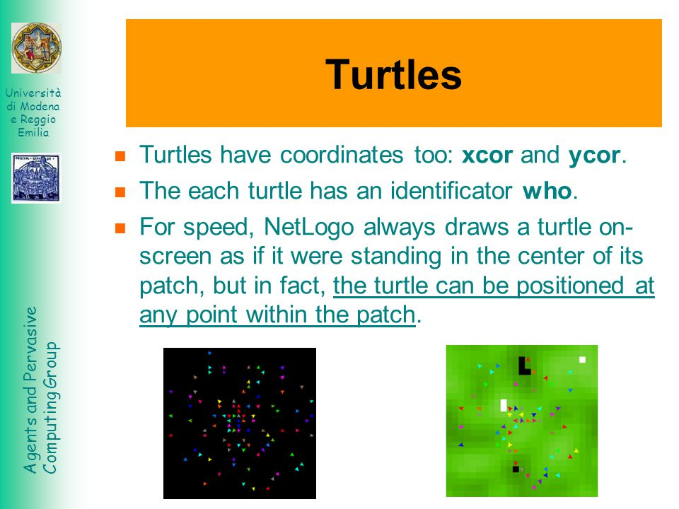Turtles Turtles have coordinates too: xcor and ycor.