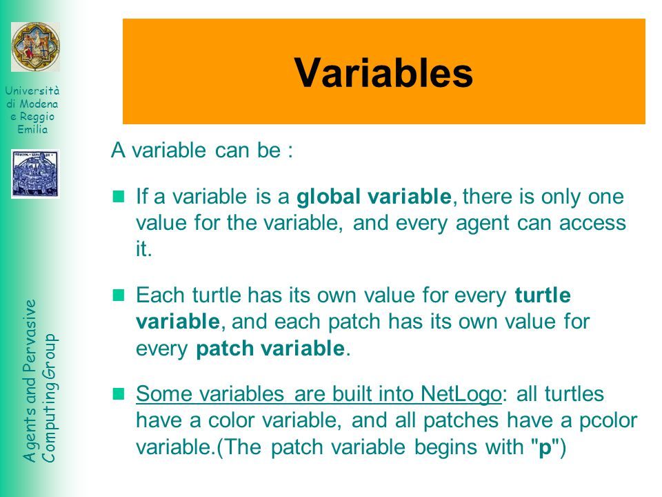 Variables A variable can be :