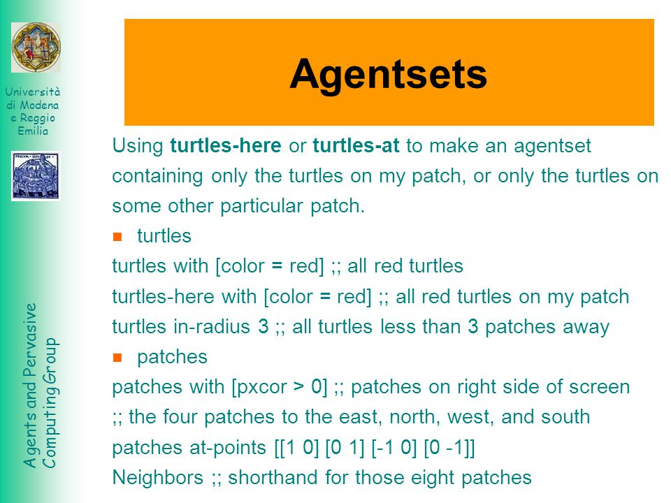 Agentsets Using turtles-here or turtles-at to make an agentset