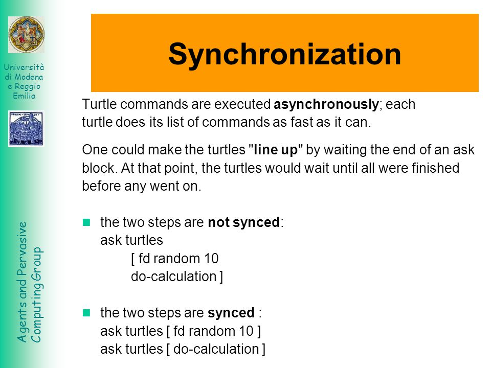 Synchronization Turtle commands are executed asynchronously; each