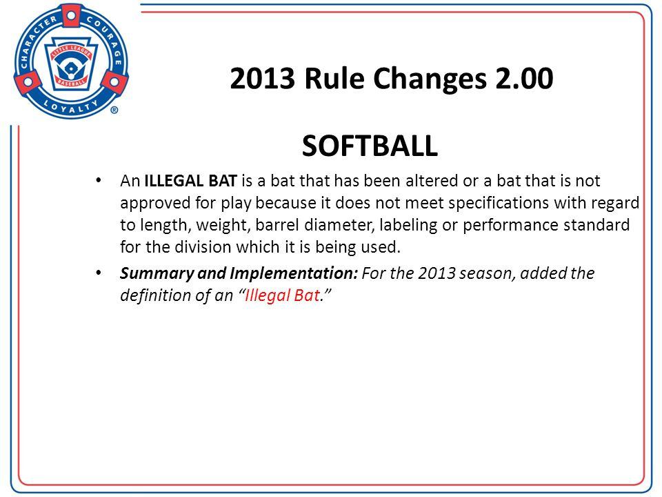 2013 Rule Changes 2.00 SOFTBALL.
