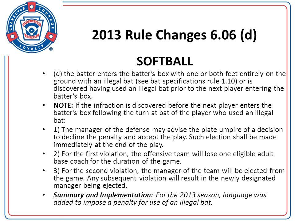 2013 Rule Changes 6.06 (d) SOFTBALL