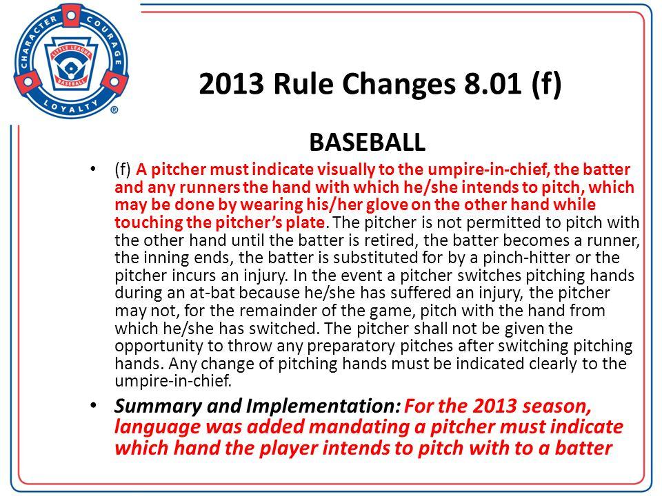 2013 Rule Changes 8.01 (f) BASEBALL