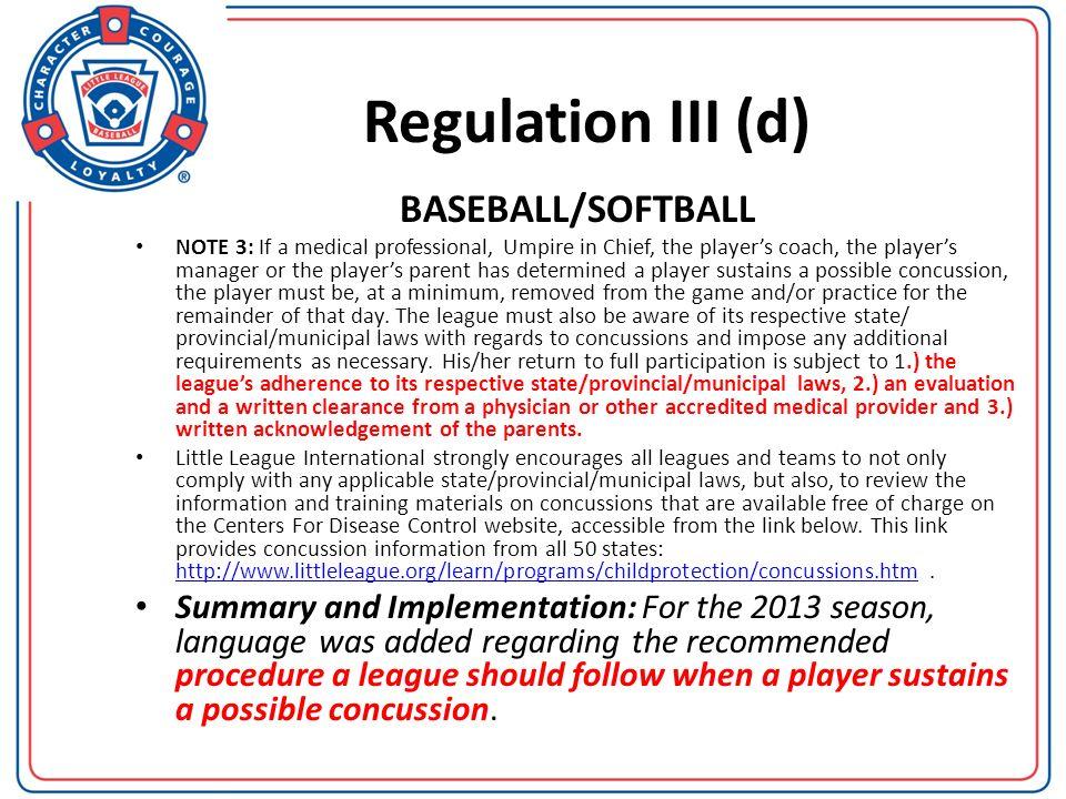 Regulation III (d) BASEBALL/SOFTBALL
