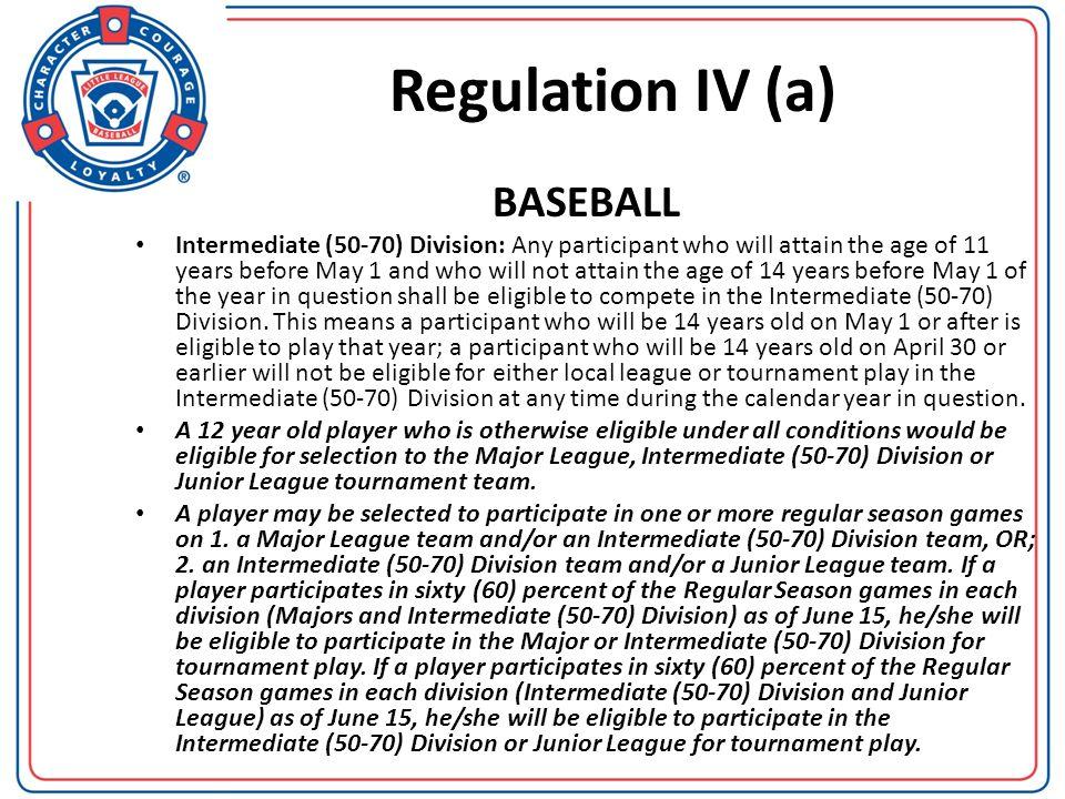 Regulation IV (a) BASEBALL