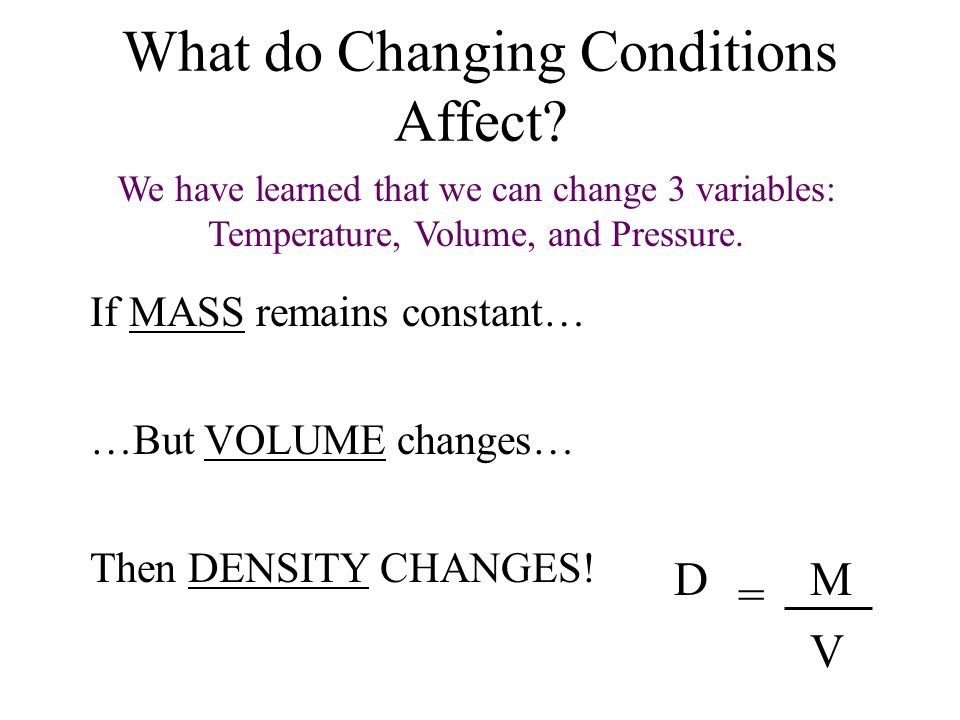 What do Changing Conditions Affect