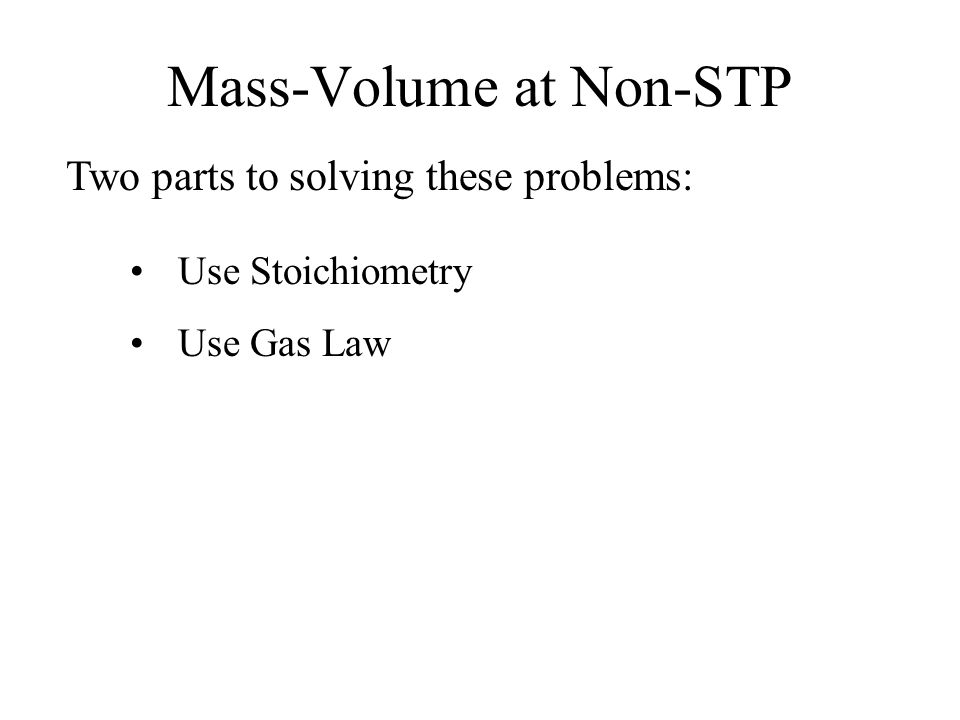 Mass-Volume at Non-STP