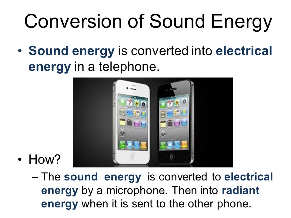 Conversion of Sound Energy